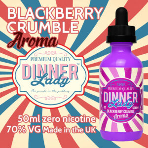 Blackberry Crumble - Dinner Lady Aroma e-liquids - 70% VG - 50ml
